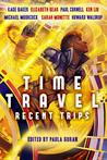 Time Travel: Recent Trips