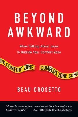 Beyond Awkward: When Talking about Jesus Is Outside Your Comfort Zone (ePUB)