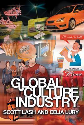 Global Culture Industries by Scott Lash