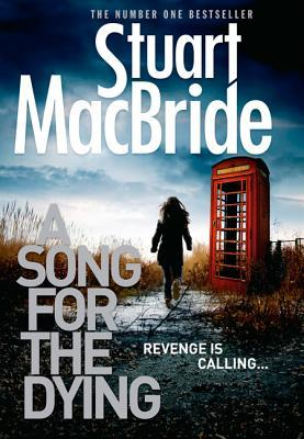 A Song for the Dying(Ash Henderson 2) - Stuart MacBride