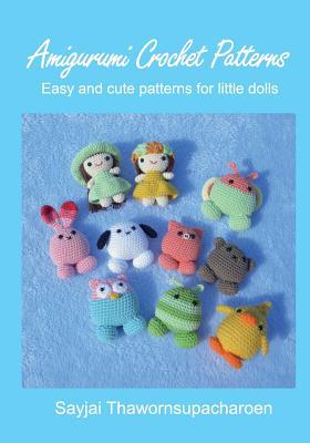 Amigurumi Crochet Patterns: Easy and Cute Patterns for Little Dolls