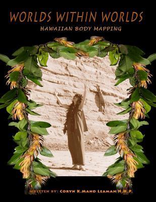 Worlds Within Worlds: Hawaiian Bodymapping