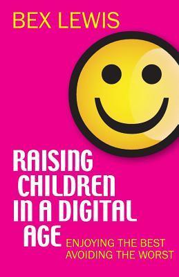 Raising Children in a Digital Age: Preparing Your Children for the Digital Jungle