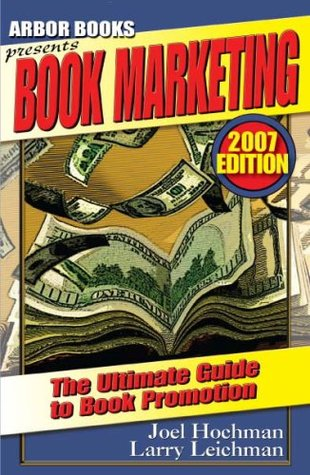 """Book Marketing: A 'Soup to Nuts' Guide to Book Promotion"" (2007 Edition)"