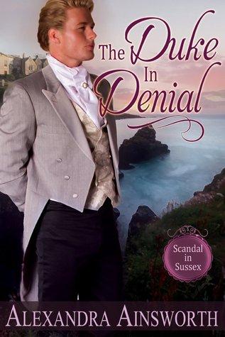 The Duke in Denial(Scandal in Sussex 1)
