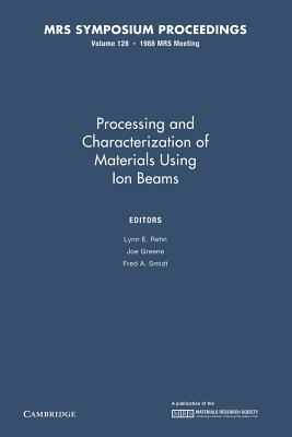 Processing and Characterization of Materials Using Ion Beams: Volume 128