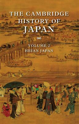 The Cambridge History of Japan, Volume 2: Heian Japan