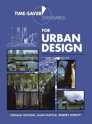 TimeSaver Standards for Urban Design by Donald Watson