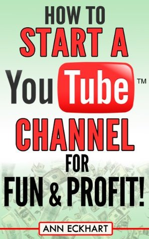 How to Start a YouTube Channel for Fun & Profit (2018)