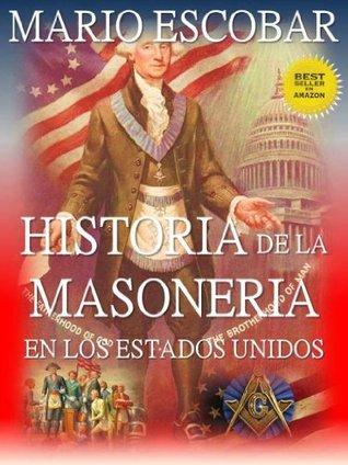 Historia de la Masonería en los Estados Unidos: ¿Qué es la masonería? ¿Cuándo se fundó? ¿Cuál es su poder? ¿Qué personajes de la historia y la actualidad son masones?