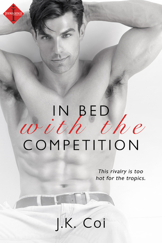 In Bed with the Competition (Bad Boy Bosses, #1)