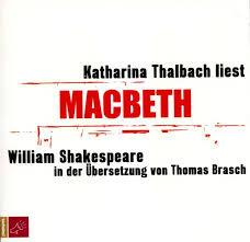 Macbeth (Katharina Thalbach liest William Shakespeare in der Übersetzung von Thomas Brasch, #1)