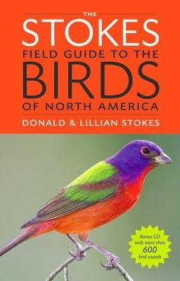 The Stokes Field Guide to the Birds of North America [With CD (Audio)] [STOKES FGT THE BIRDS NORT-W/CD] [Paperback]