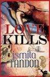 Love Kills by Ismita Tandon