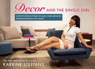 Decor And The Single Girl How To Design Your Life Around The