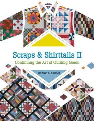 Scraps & Shirttails II by Bonnie K. Hunter
