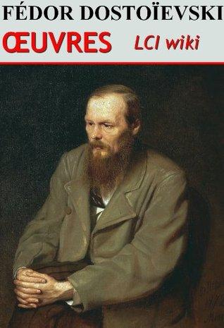 Fédor Dostoïevsky - Oeuvres