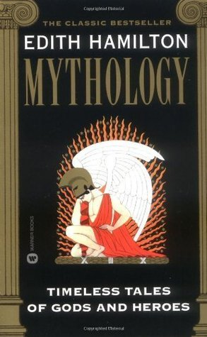 Mythology: Timeless Tales of Gods and Heroes 1rst. UNITED STATES Edition by Hamilton, Edith [1999]