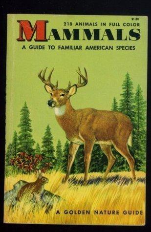 Mammals;: Guide to familiar American species; 218 animals in full color