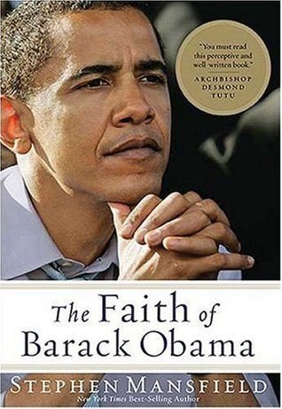 The Faith of Barack Obama by Stephen Mansfield