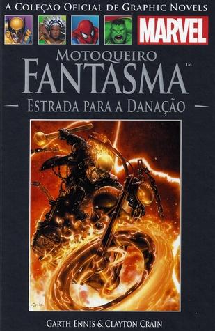 Motoqueiro Fantasma: Estrada para a Danação (A Coleção Oficial de Graphic Novels da Marvel, #39)