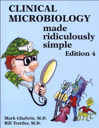 M.Gladwin's B.Trattler's Clinical Microbiology 4th (Fourth) edition(Clinical Microbiology Made Ridiculously Simple (Medmaster) [Paperback])(2007)