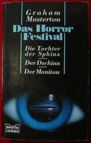 Das Horror Festival - Die Tochter der Sphinx / Der Dschinn / Der Manitou