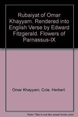 Rubaiyat of Omar Khayyam, Rendered Into English Verse By Edward Fitzgerald. Flowers of Parnassus Series