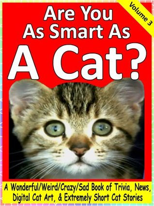 Are You As Smart As A Cat? (Volume 3)