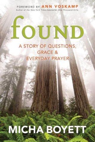 Ebook Found: A Story of Questions, Grace & Everyday Prayer by Micha Boyett DOC!