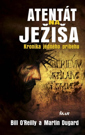 Atentát na Ježiša - Kronika jedného príbehu