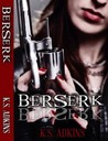 Berserk (Detroit After Dark #3)
