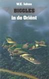 Biggles in de Oriënt by W.E. Johns