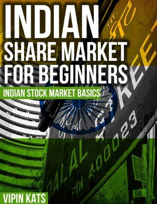 Indian Share Market For Beginners by Vipin Kats