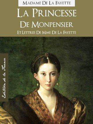 La Princesse de Monpensier et Lettres de Mme de La Fayette | The Princess of Monpensier and the letters of Madame de La Fayette