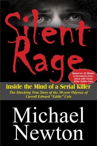 Silent rage: inside the mind of a serial killer par Michael    Newton