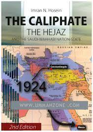 The Caliphate, The Hijaz and the Saudi Wahabi Nation State
