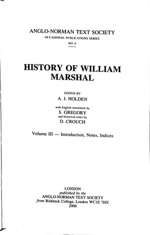 History of William Marshal, Vol. III: Introduction, Notes, Indices