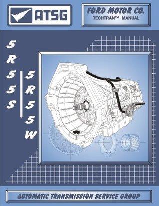 ATSG Ford 5R55S 5R55W Techtran Transmission Rebuild Manual (2002 & Up)