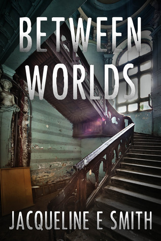 Between Worlds (Cemetery Tours, #2)