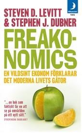 Freakonomics: En vildsint ekonom förklarar det moderna livets gåtor