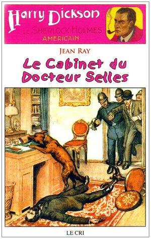 Harry Dickson, Tome 13 : Le cabinet du docteur Selles