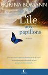 L'île aux papillons by Corina Bomann
