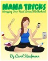 Mama Tricks: Wrapping Your Head Around Motherhood