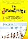 The Darwin Awards: Evolution in Action (Darwin Awards, #1)