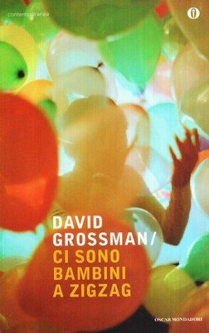 Ci sono bambini a zigzag by David Grossman