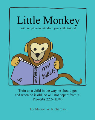 Little Monkey: with scripture to introduce your child to God (Just Like Us #1)
