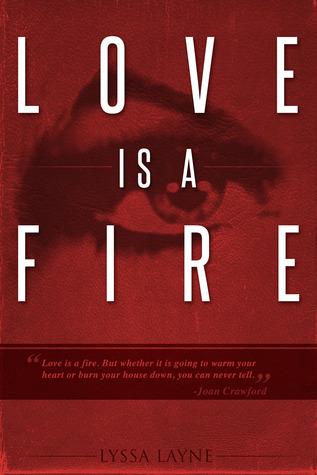 Love is a Fire (Burning Lovesick, #1)