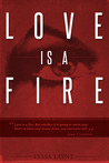 Love is a Fire (Burning Lovesick, #1)