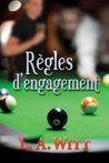 Règles d'engagement by L.A. Witt